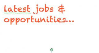 Some of the Latest Jobs & Opportunities